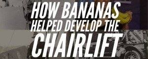 Did You Know Chairlifts Designs Are Based On Banana Movers?